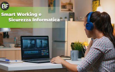 Smart Working: alcuni accorgimenti per aumentare la sicurezza dei dati anche lavorando da casa