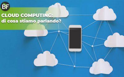 Cloud Computing: di cosa stiamo davvero parlando?